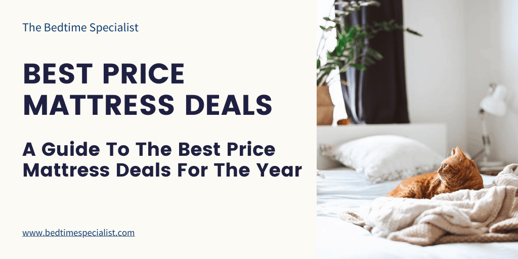 A Guide To The Best Price Mattress Deals | Bedtime Specialist