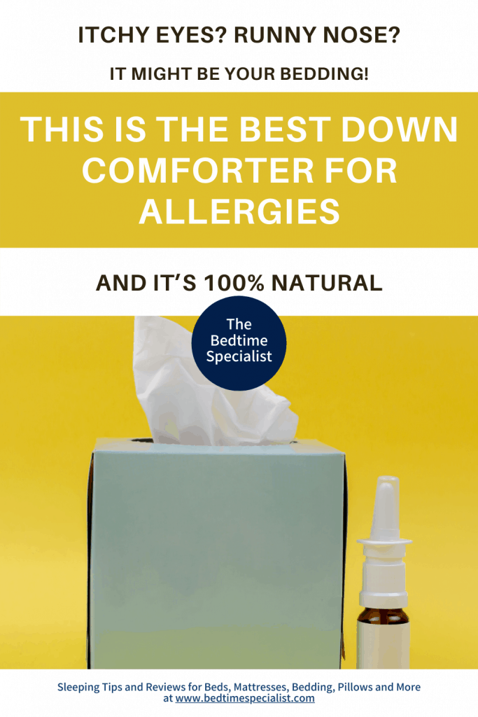 Itchy Eyes? Runny Nose? This Is The Best Down Comforter For Allergies And It's 100% Natural