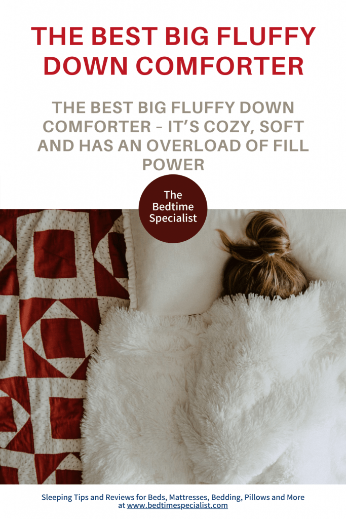 The Best Big Fluffy Down Comforter - It's Cozy, Soft And Has An Overload Of Fill Power